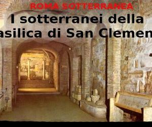 Visite guidate - Roma sotterranea: i sotterranei della Basilica di San Clemente