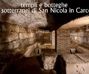 Visite guidate: Roma sotterranea: TEMPLI E BOTTEGHE nei sotterranei di SAN NICOLA IN CARCERE