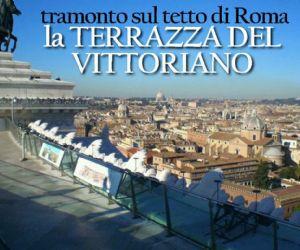 Visite guidate - Tramonto sul tetto di Roma dalla terrazza del Vittoriano