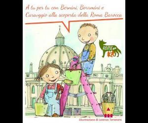Bambini e famiglie: Roma per bambini A tu per tu con Bernini, Borromini e Caravaggio sulle ali del Barocco