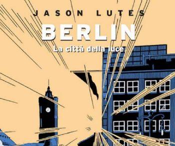 """L'autore americano presenta per la prima volta nel nostro Paese la trilogia """"Berlin"""""""