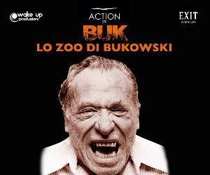 Spettacoli - Buk lo zoo di Bukowski