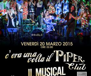 1965 – 2015: La Storia del Piper Club diventa Musical