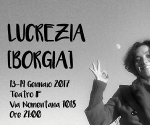 Spettacoli: Lucrezia (Borgia)