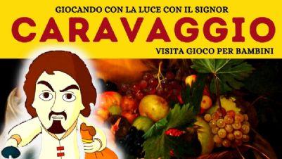 Visite guidate - Giocando con la luce con il mio amico Caravaggio