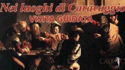 Visite guidate: Nei luoghi di Caravaggio