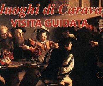 Visite guidate - Nei luoghi di Caravaggio