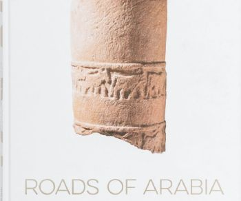 Mostre - Roads of Arabia. Treasures of Saudi Arabia