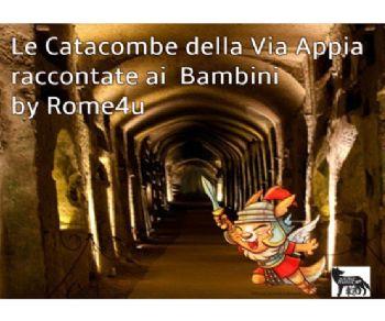Bambini e famiglie: Le Catacombe della Via Appia raccontate ai bambini