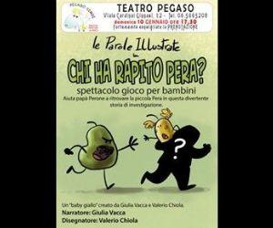 Spettacoli: Chi ha rapito Pera?
