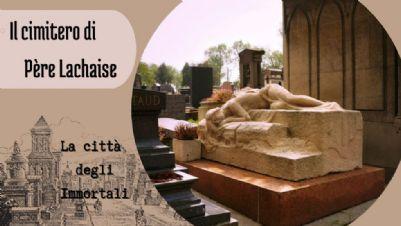 Visite guidate - Il Cimitero di Père Lachaise, la città degli Immortali