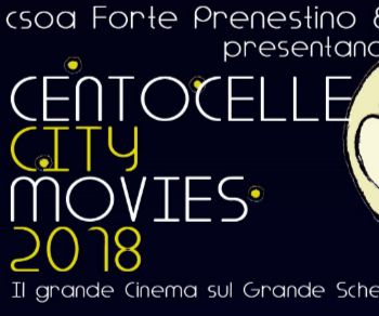 Rassegne - Centocelle City Movies 2018