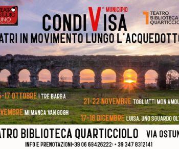 Spettacoli - CondiVisa Teatri in movimento lungo l'acquedotto