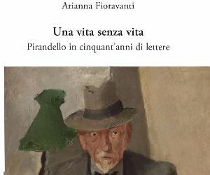 Libri: Una vita senza vita. Pirandello in cinquant'anni di lettere