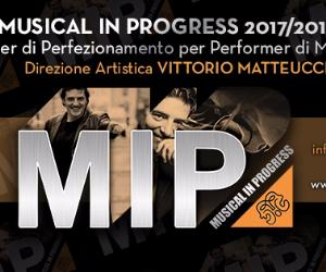 Bandi e concorsi: Bando di ammissione M.I.P. Musical in Progress