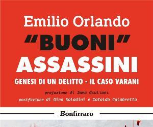 """Presentazione del libro """"Buoni Assassini"""" del cronista Emilio Orlando"""