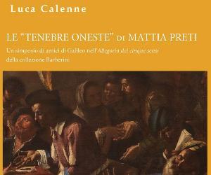 """Libri: Le """"tenebre oneste"""" di Mattia Preti"""