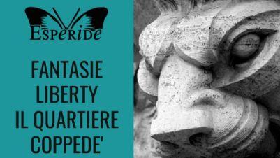 Visite guidate - Fantasie Liberty: il quartiere Coppedé