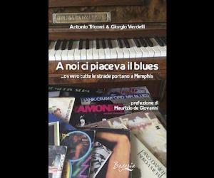 Spettacoli: A noi ci piaceva il Blues