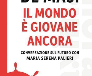 Libri - Domenico De Masi. Il mondo è ancora giovane