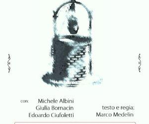 Testo e regia di Marco Medelin