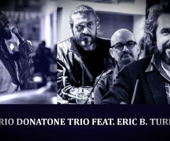 Locali - Mario Donatone Trio feat. Eric B. Turner in concerto al Cotton Club