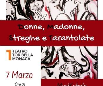 Spettacoli - Donne, Madonne, Streghe e... Tarantolate
