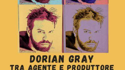 Spettacoli - Dorian Gray tra agente e produttore
