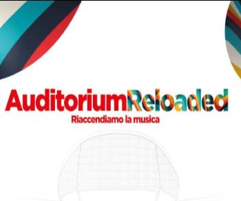 Concerti - Auditorium Reloaded. Riaccendiamo la musica