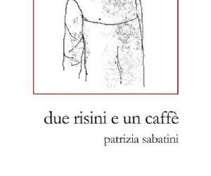 Il rmanzo di Patrizia Sabatini per la narrativa contemporanea Chi Piu Ne Art Edizioni