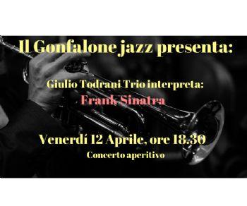 Concerti - Il Giulio Todrani Jazz Trio interpreta Frank Sinatra