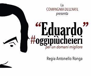 Spettacoli: Eduardo #oggipiùcheieri