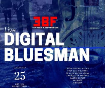 Concerti - Electronic Blues Foundation presentano Il Disco Digital Bluesman