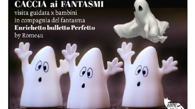 Bambini e famiglie - Caccia ai fantasmi di Roma