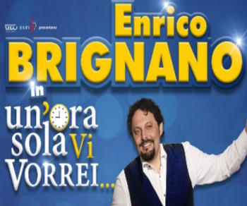 Spettacoli - Un'ora sola vi vorrei... Enrico Brignano
