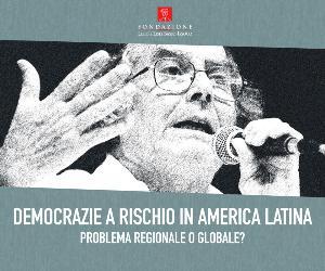 Attività: Democrazie a rischio in America Latina. Problema regionale o globale?
