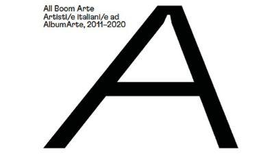 Altri eventi - All Boom Arte. Artisti/e italiani/e ad AlbumArte 2011 – 2020