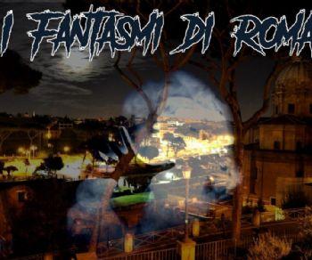 Visite guidate: I Fantasmi di Roma