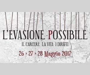 Festival: L'Evasione Possibile, il carcere, la vita, i diritti