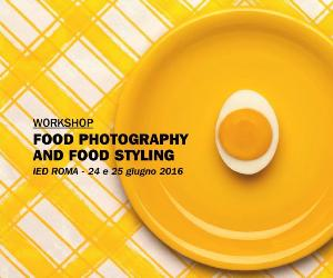 Corsi e seminari: Workshop Food Photography and Food Styling allo IED Roma
