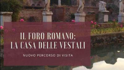 Visite guidate - Il Foro Romano: la Casa delle Vestali