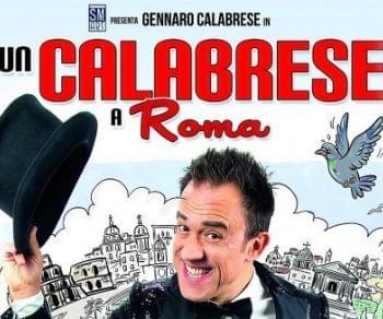 Spettacoli - Un Calabrese a Roma