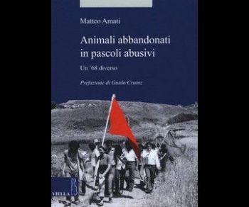 Libri - Animali abbandonati in pascoli abusivi. Un '68 diverso