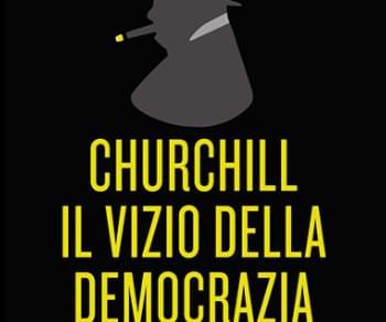 Libri - Churchill. Il vizio della democrazia