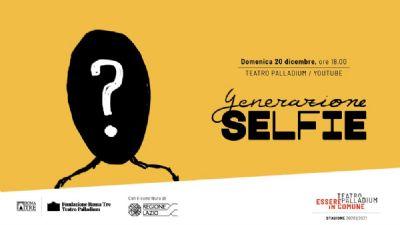 Spettacoli - Generazione Selfie