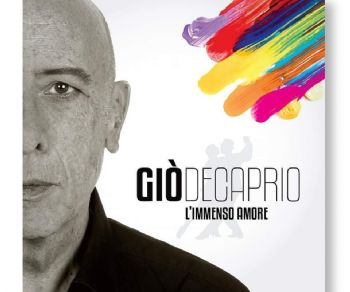 """Concerti - Giò DeCaprio presenta Il singolo """"L'immenso Amore"""""""