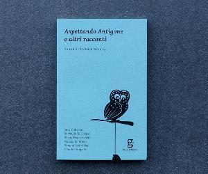 Libri: Aspettando Antigone e altri racconti