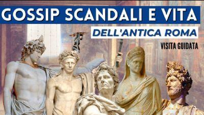 Visite guidate - Gossip, scandali e vita sociale dell'antica Roma