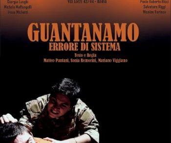 Spettacoli - Guantanamo – Errore di Sistema