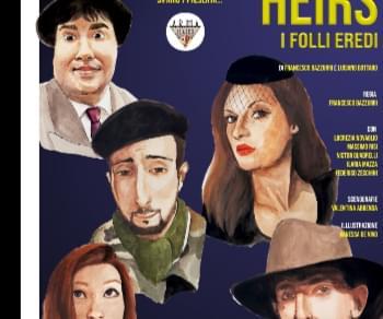 Spettacoli - Heirs - I folli eredi